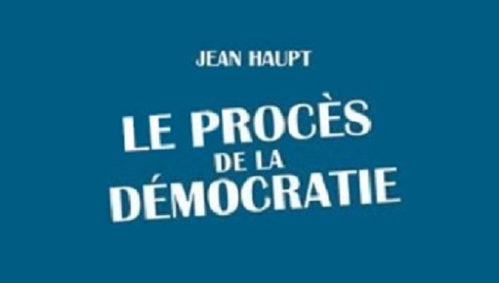 Ex-libris. « Le Procès de la démocratie », par Jean Haupt